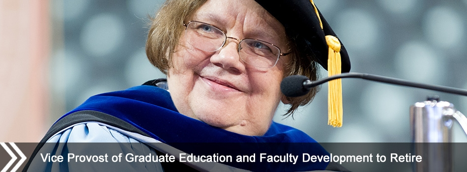 Vice Provost of Graduate Education and Faculty Development to Retire